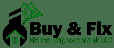 Buy & Fix Home Improvement LLC